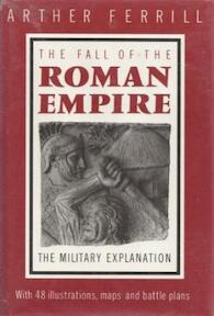 The Fall of the Roman Empire - Arther Ferrill (ISBN 9780500250952)