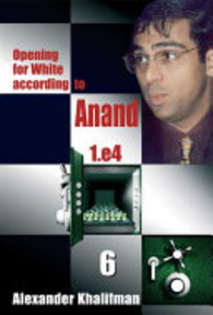 Opening for White According to Anand 1.e4 - Alexander Khalifman (ISBN 9789548782470)
