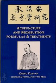 Acupuncture and Moxibustion Formulas & Treatments - Cheng Dan-An (ISBN 9789361856860)