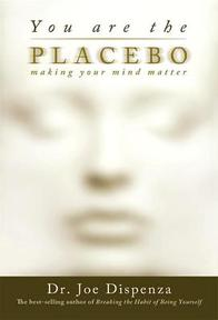 You Are the Placebo - Joe, Dr. Dispenza (ISBN 9781401944582)