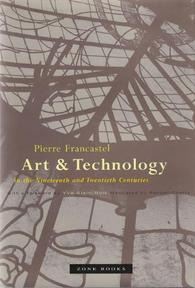 Art & Technology in the Nineteenth & Twentieth Centuries - Pierre Francastel (ISBN 9781890951023)