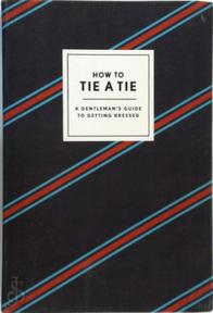 How to Tie a Tie - potter style (ISBN 9780804186384)