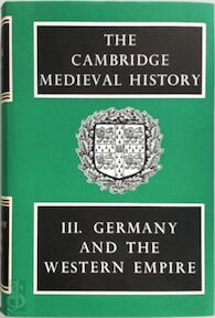 The Cambridge Medieval History: Volume 3, Germany and the Western Empire - H. M. Gwatkin, J. P. Whitney, J. R. Tanner, C. W. Previté-Orton (ISBN 9780521045346)