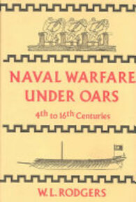 Naval Warfare Under Oars, 4th to 16th Centuries - William Ledyard Rodgers (ISBN 9780870214875)