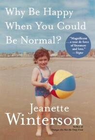 Why be happy when you could be normal? - Winterson J (ISBN 9780099556091)