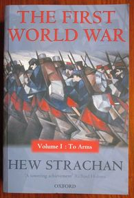 The First World War:Volume I: To Arms - Hew Strachan (ISBN 9780199261918)