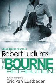 The Bourne Retribution - Robert Ludlum (ISBN 9781409149255)