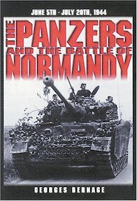 The Panzers in the Battle of Normandy - Georges Bernage (ISBN 9782840481355)