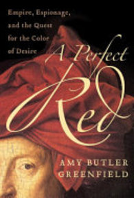 A Perfect Red - Amy Butler Greenfield, Amy Butler (ISBN 9780060522759)