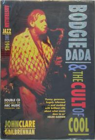 Bodgie Dada and the Cult of Cool: Jazz in Australia Since the 1940s - John Clare (ISBN 9780868401034)