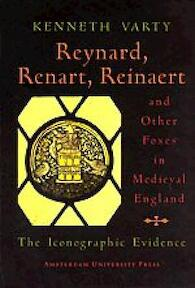 Reynard, Renart, Reinaert and other foxes in medieval England - K. Varty (ISBN 9789053563755)