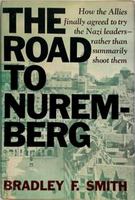 The road to Nuremberg - Bradley F. Smith (ISBN 9780465070565)