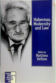 Habermas, modernity, and law - [Ed.] Mathieu Deflem (ISBN 9780761951377)
