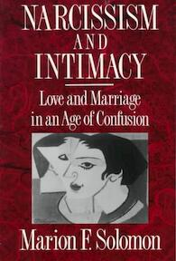Narcissism & Intimacy - Love & Marriage in an Age of Confusion - Marion F Solomon (ISBN 9780393309164)