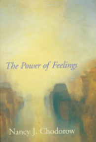 The Power of Feelings - Nancy Chodorow, Professor Nancy J Chodorow (ISBN 9780300079593)