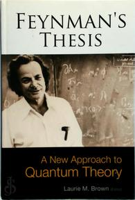Feynman's Thesis - Laurie M. Brown, Richard Phillips Feynman (ISBN 9789812563668)