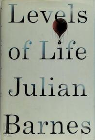 Levels of Life - Julian Barnes (ISBN 9780224098151)