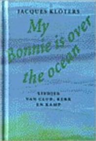 My Bonnie is over the ocean - Jacques Kloters (ISBN 9789038840062)