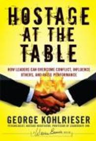 Hostage at the Table - George Kohlrieser (ISBN 9780787983840)