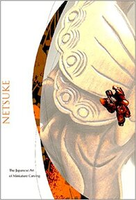 Netsuke: The Japanese Art of Miniature Carving - Matthew Welch, Sharen Chappell (ISBN 9780912964669)