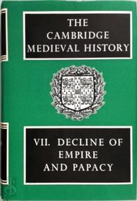 The Cambridge Medieval History. Vol. VII. Decline of Empire and Papacy - J.B. Bury (ISBN 0521045398)