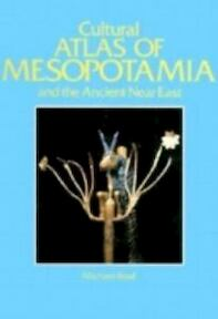 Cultural Atlas of Mesopotamia and the Ancient Near East - Michael Roaf (ISBN 9780816022182)