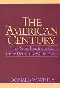 The American century - Donald W. White (ISBN 9780300078787)