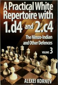 A Practical White Repertoire with 1.d4 and 2.c4, vol. 3 - Alexei Kornev (ISBN 9789548782982)