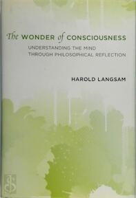 The Wonder of Consciousness - Understanding the Mind through Philosophical Reflection - Harold Langsam (ISBN 9780262015851)