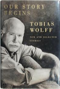 Our Story Begins - Tobias Wolff (ISBN 9781400044597)