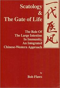 Scatology & the Gate of Life - Bob Flaws (ISBN 0936185201)