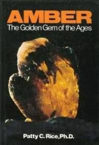 Amber the Golden Gem of the Ages - Patty C. Rice (ISBN 9780917004223)