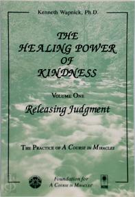 The Healing Power of Kindness - Kenneth Wapnick (ISBN 9781591421474)