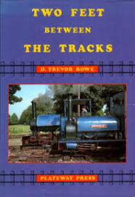 Two Feet Between the Tracks - D. Trevor Rowe (ISBN 1871980038)