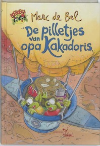 De pilletjes van opa Kakadoris - Marc de Bel (ISBN 9789077060216)