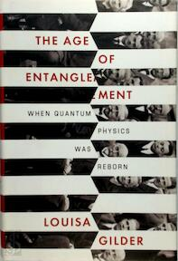 The age of entanglement - Louisa Gilder (ISBN 9781400044177)