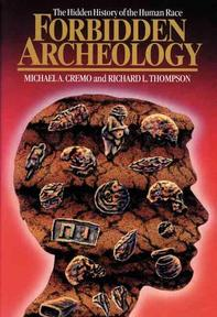 Forbidden Archeology - Michael A. Cremo, Richard L. Thompson (ISBN 9780892132942)