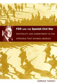 FDR and the Spanish Civil War - Dominic Tierney (ISBN 9780822340768)