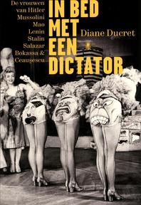 In bed met een dictator - Diane Ducret (ISBN 9789085423256)