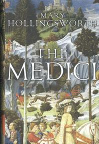 The Medici - Mary Hollingsworth (ISBN 9781786691521)