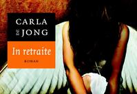 In retraite - Carla de Jong (ISBN 9789049800772)