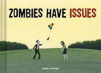 Zombies Have Issues - Greg Stones (ISBN 9781452132907)