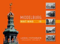 Middelburg - wat was en is - Harald Lavooij (ISBN 9789082515619)