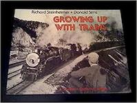 Growing Up with Trains - Richard Steinheimer, Donald Sims (ISBN 9780916374532)