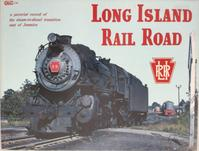 Long Island Railroad: A Pictorial Record of the Steam-to-Diesel Transition East of Jamaica - Fred Kramer (ISBN 0911868348)