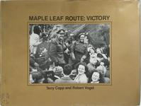 Maple Leaf Route: Victory - Terry Copp, Robert Vogel (ISBN 9780919907065)