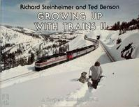 Growing Up with Trains II - Richard Steinheimer, Ted Benson (ISBN 9780916374594)