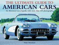 The Ultimate Guide to American Cars - Peter Henshaw (ISBN 9780754824015)