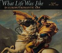 What life was like in Europe's Romantic Era - Time-Life Books (ISBN 0783554664)