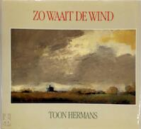 Zo waait de wind - Toon Hermans (ISBN 9789026106989)